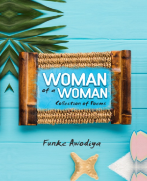 Woman Of A Woman by Funke Awodiya