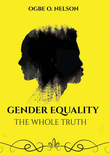 Gender Equality (The Whole Truth) by Ogbe Onoja Nelson