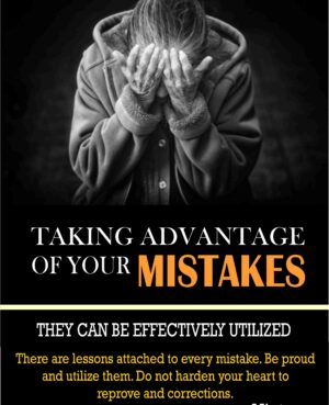 Taking Advantage of your mistakes by Ikuemonisan A. Victor