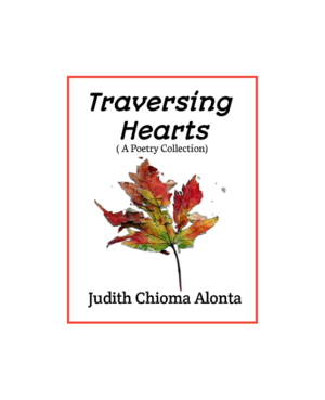 Traversing Hearts by Judith Chioma Alonta