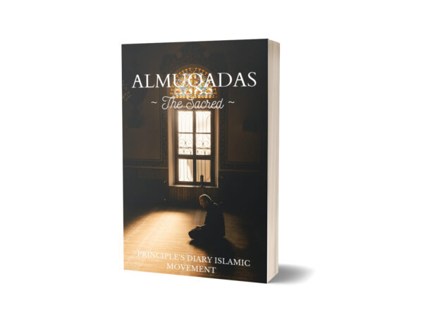 Almuqadas—The Sacred by Principle's Diary Islamic Movement
